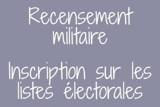 Recensement militaire et inscription sur les listes électorales