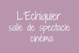 L'Echiquier : salle de spectacle et cinéma