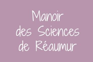 Manoir des Sciences de Réaumur