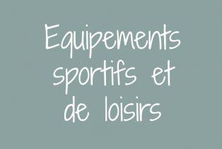 Equipements sportifs et de loisirs